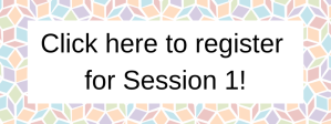 Click here to register for Session 6! (6)
